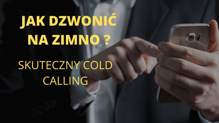 Jak dzwonić na zimno - skuteczny cold calling