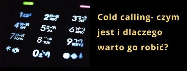 Cold calling- czym jest i dlaczego warto go robić?