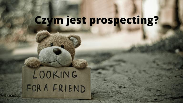 Czym jest prospecting?