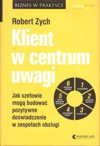 Robert Zych- Klient w centrum uwagi