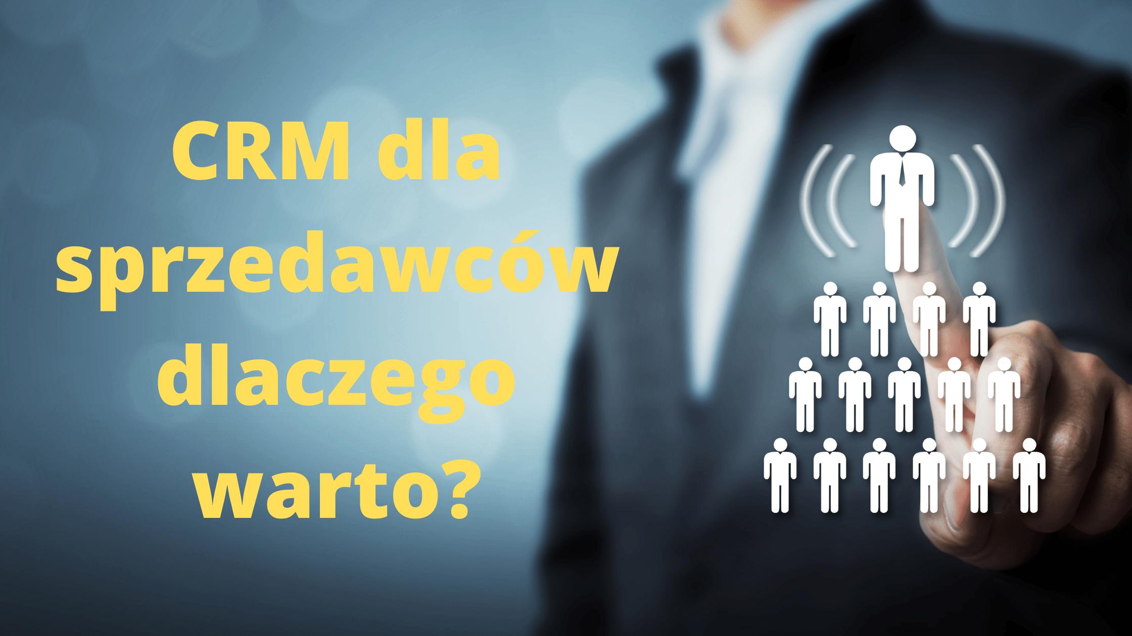 CRM dla sprzedawców- dlaczego warto?