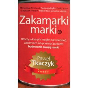 """Paweł Tkaczyk- """"Zakamarki marki"""""""