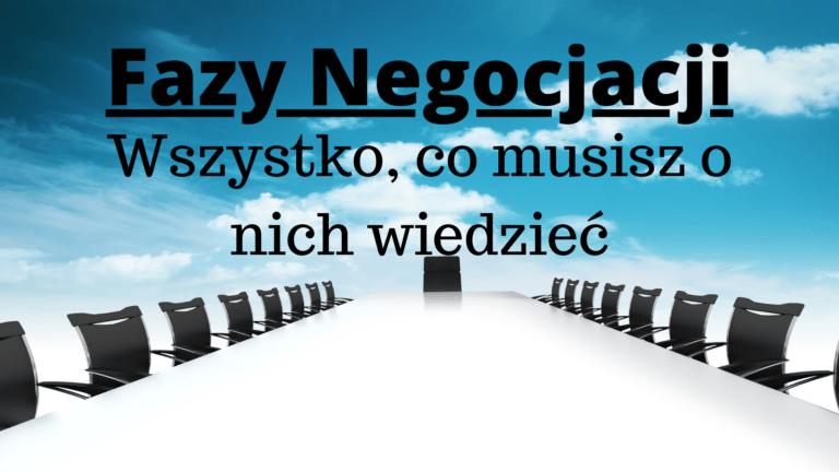 Fazy negocjacji- wszystko, co musisz o nich wiedzieć