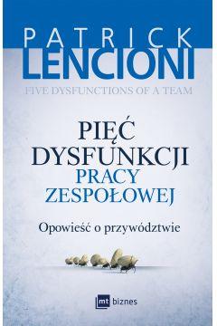 """Patrick Lencioni- """"Pięć dysfunkcji pracy zespołowej"""""""