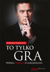 """Edward Kirejczyk- """"To tylko gra"""""""