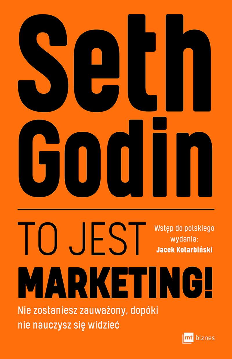 Seth Godin- To jest margeting