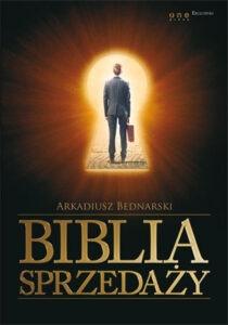 """Arkadiusz Bednarski- """"Biblia Sprzedaży"""""""