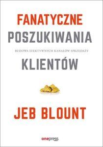 Jeb Blount- Fanatyczne poszukiwania klientów