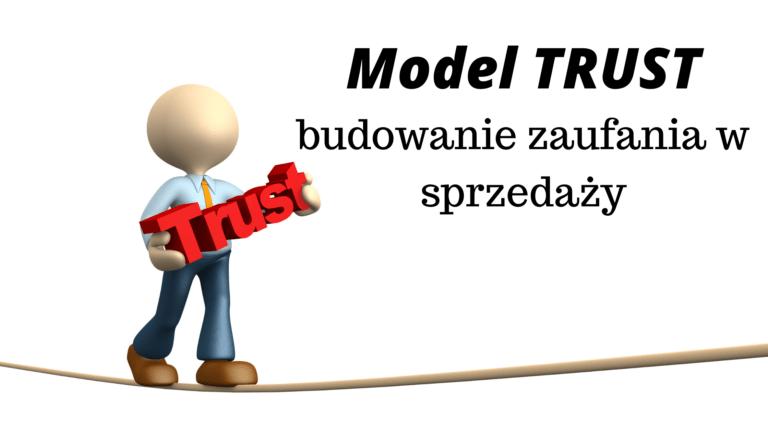 Model TRUST- budowanie zaufania w sprzedaży