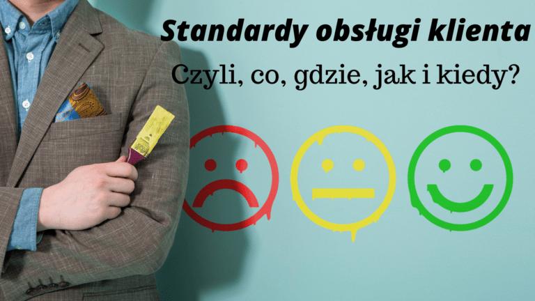 Standardy obsługi klienta- czyli co, gdzie, jak i kiedy?