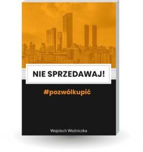 Wojciech Wozniczka- Nie sprzedawaj #Pozwolkupic