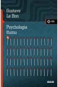 Gustave Le Bon- Psychologia tłumu