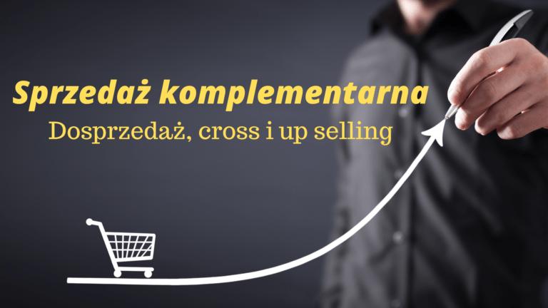 Sprzedaż komplementarna- Dosprzedaż, cross i up selling