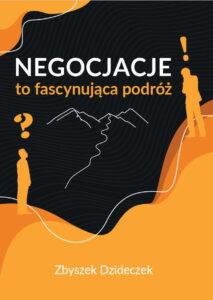 Zbyszek Dzideczek- Negocjacje to fascynująca podróż